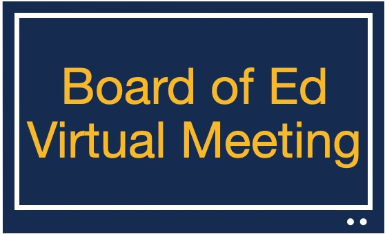 Click here to watch the live Board of Ed Virtual Meeting
