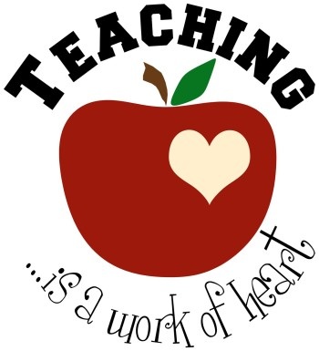 Teaching...is a work of heart